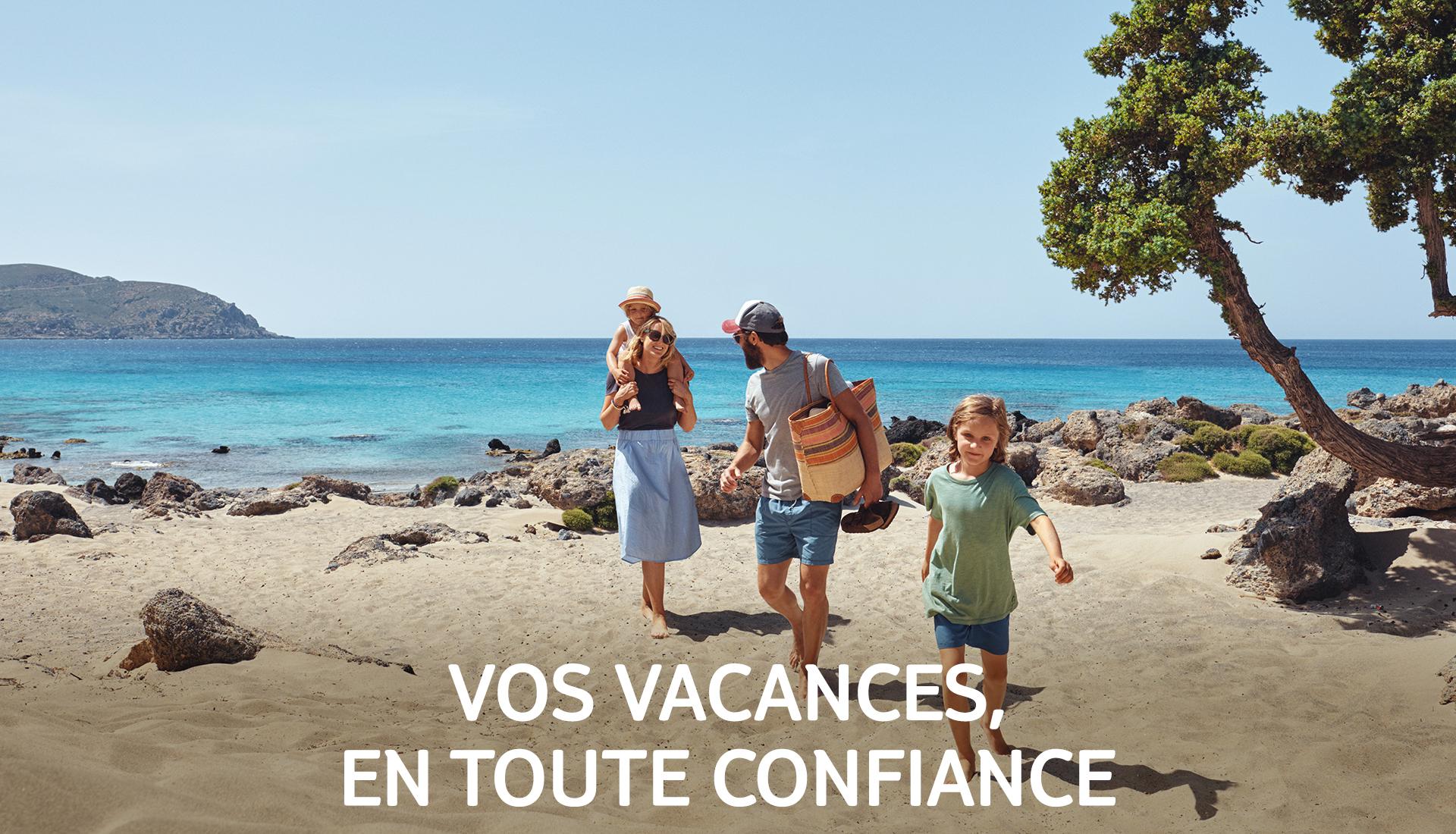 Vos vacances, en toute confiance
